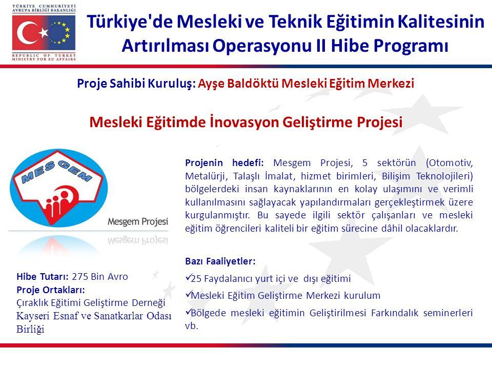 Proje Sahibi Kuruluş: Ayşe Baldöktü Mesleki Eğitim Merkezi Mesleki Eğitimde İnovasyon Geliştirme Projesi Projenin hedefi: Mesgem Projesi, 5 sektörün (