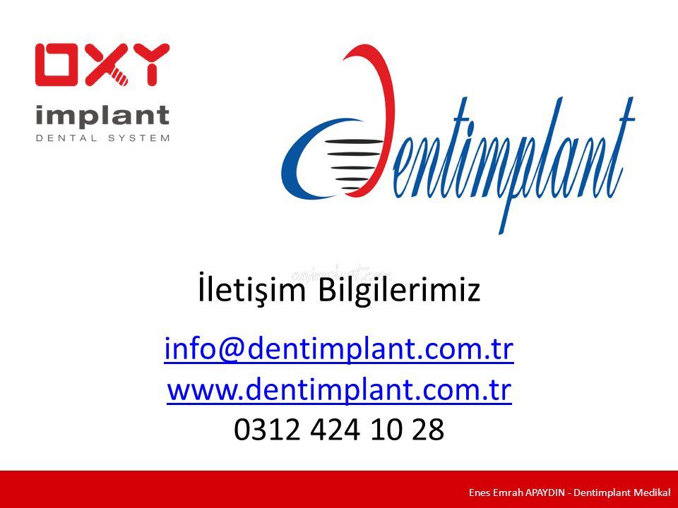 İletişim Bilgilerimiz info@dentimplant.com.tr www.dentimplant.com.tr 0312 424 10 28 Enes Emrah APAYDIN - Dentimplant Medikal