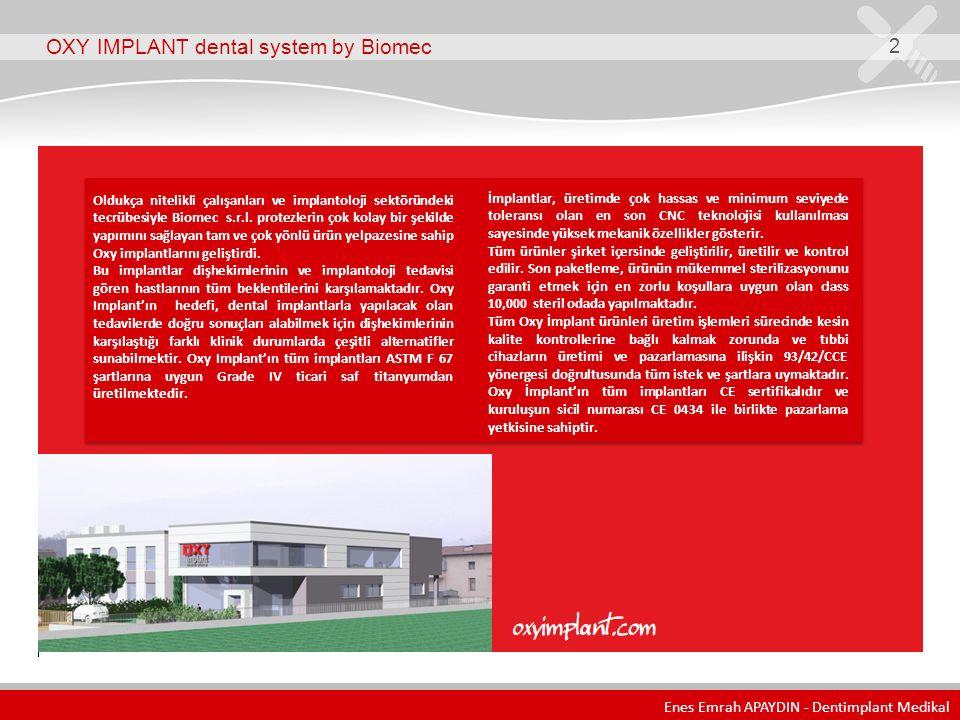 OXY IMPLANT dental system by Biomec 2 Oldukça nitelikli çalışanları ve implantoloji sektöründeki tecrübesiyle Biomec s.r.l. protezlerin çok kolay bir
