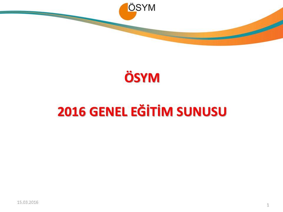 ÖSYM 2016 GENEL EĞİTİM SUNUSU 1 15.03.2016