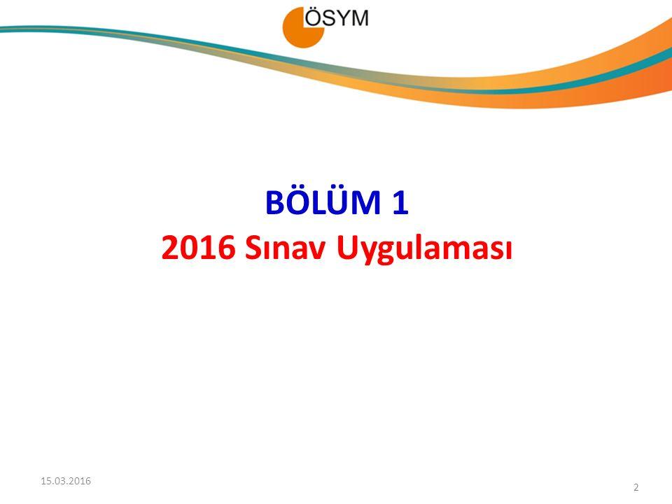 BÖLÜM 1 2016 Sınav Uygulaması 2 15.03.2016