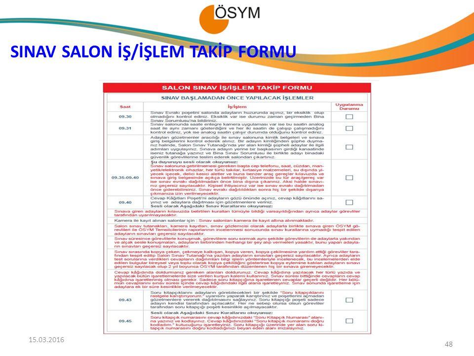 48 SINAV SALON İŞ/İŞLEM TAKİP FORMU 15.03.2016