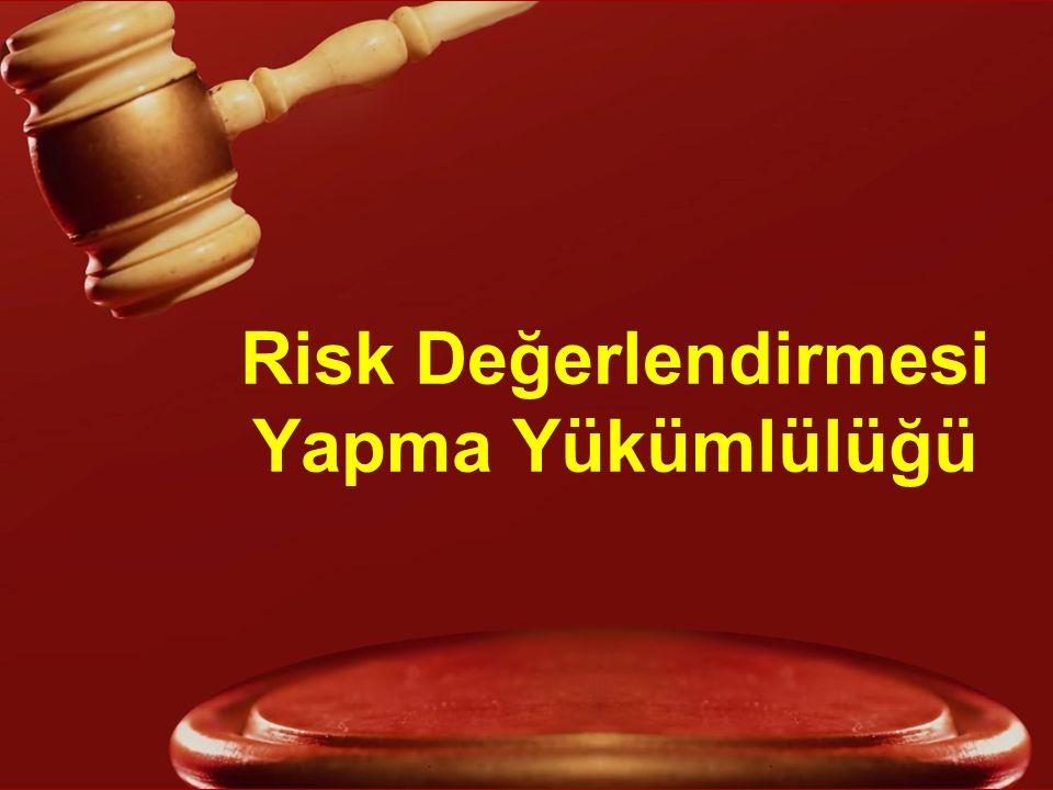 Risk Değerlendirmesi Yapma Yükümlülüğü