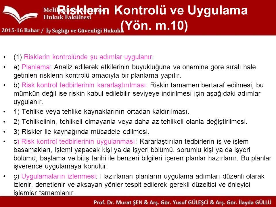 Risklerin Kontrolü ve Uygulama (Yön.m.10) (1) Risklerin kontrolünde şu adımlar uygulanır.