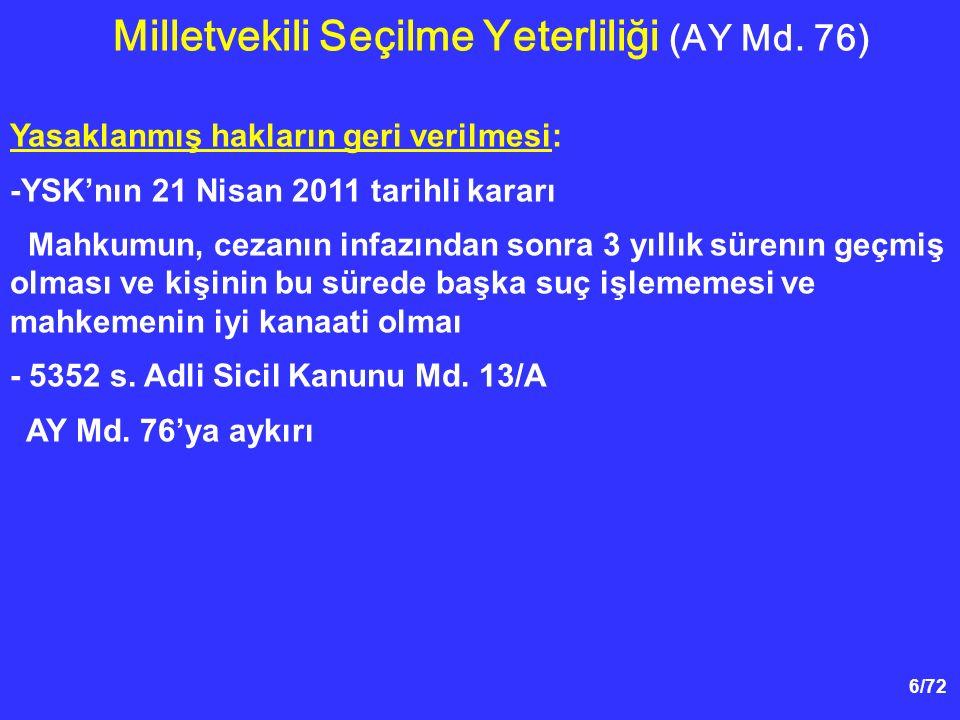 6/72 Yasaklanmış hakların geri verilmesi: -YSK'nın 21 Nisan 2011 tarihli kararı Mahkumun, cezanın infazından sonra 3 yıllık sürenın geçmiş olması ve k