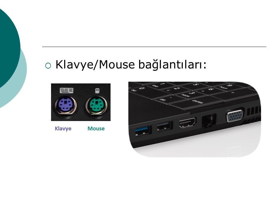  Klavye/Mouse bağlantıları: