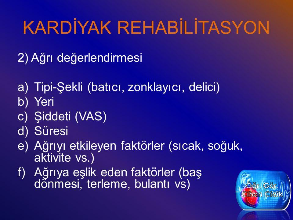 KARDİYAK REHABİLİTASYON -İskemi testler 1)İstirahat EKG 2)Egzersiz EKG 3)Farmakolojik stres testi 4)SPECT 5)PET (Pozisyon Emisyon Tomografi) 6)Kontrast ekokardiografi 7)Kardiyak katerizasyon 8)Kardiya MRI
