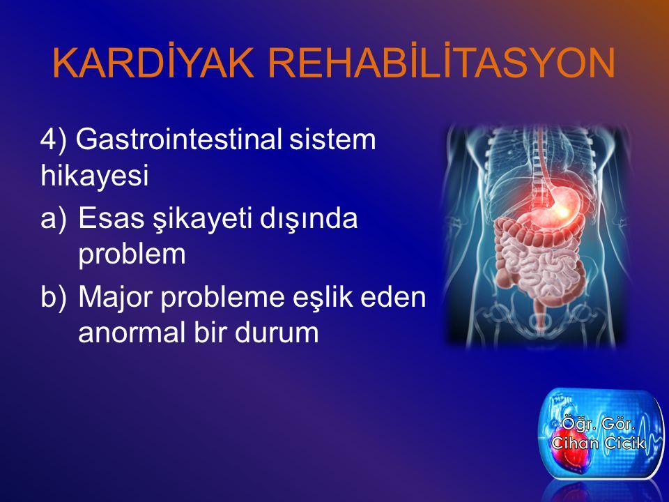 KARDİYAK REHABİLİTASYON 5) Soygeçmiş a)Ailedeki kalıtımsal problemler b)Hipertansiyon, diabet, kanser, romatizmal hastalıklar ve kalp hastalıkları