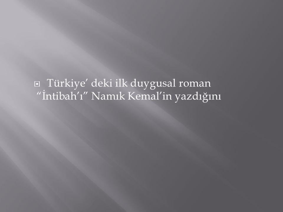 """ Türkiye' deki ilk duygusal roman """"İntibah'ı"""" Namık Kemal'in yazdığını"""