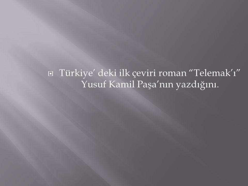 """ Türkiye' deki ilk çeviri roman """"Telemak'ı"""" Yusuf Kamil Paşa'nın yazdığını."""