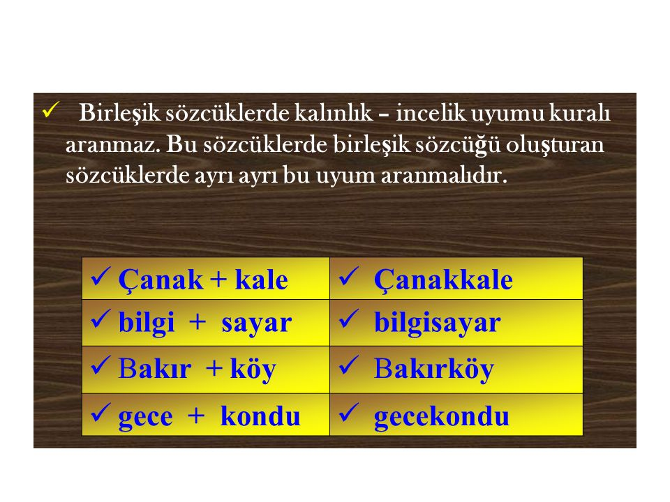  Türkçe sözlerin ilk hecesi dışında ( o, ö ) sesleri bulunmaz.