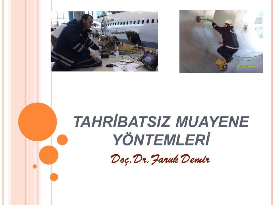 TAHRİBATSIZ MUAYENE YÖNTEMLERİ Doç.Dr.Faruk Demir