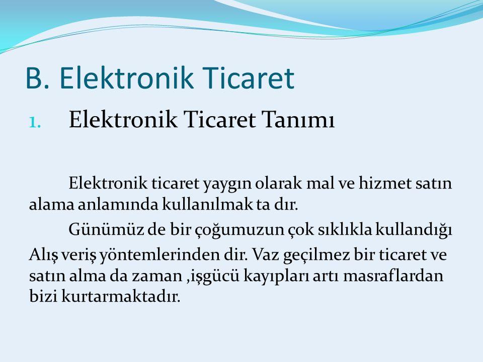 B. Elektronik Ticaret 1.