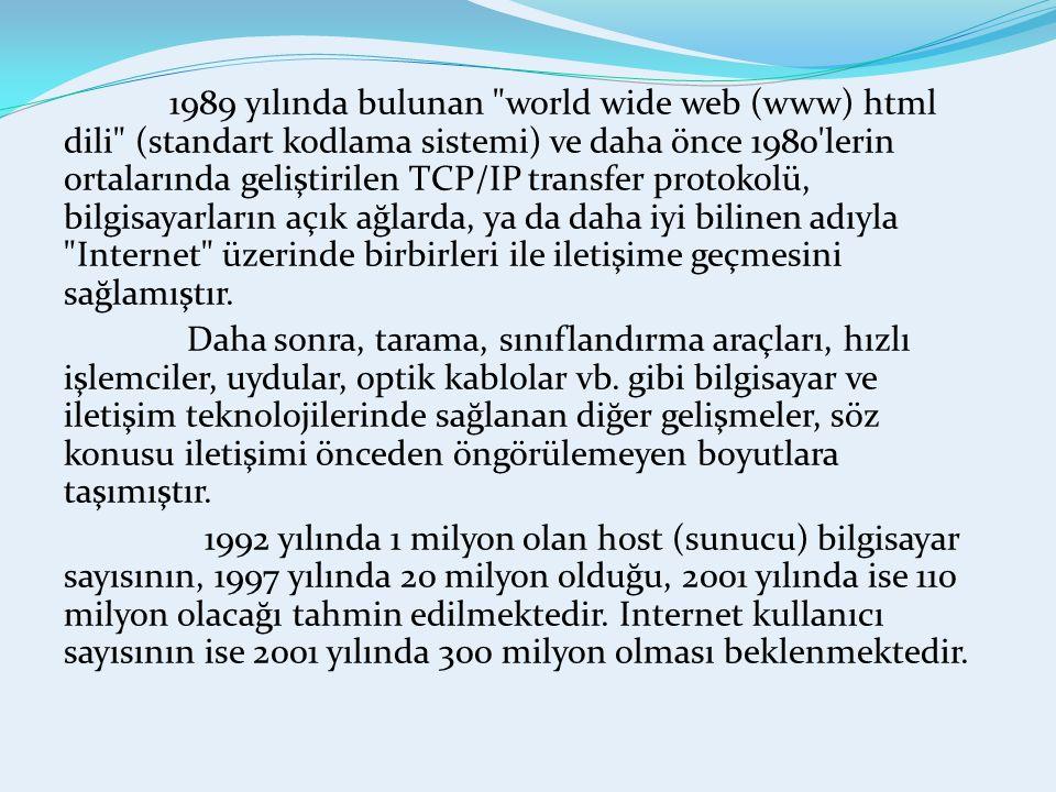 1989 yılında bulunan world wide web (www) html dili (standart kodlama sistemi) ve daha önce 1980 lerin ortalarında geliştirilen TCP/IP transfer protokolü, bilgisayarların açık ağlarda, ya da daha iyi bilinen adıyla Internet üzerinde birbirleri ile iletişime geçmesini sağlamıştır.