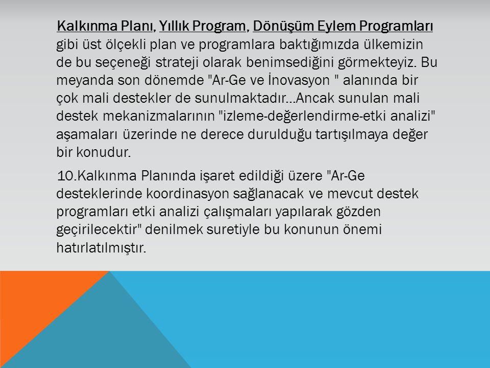 Kalkınma Planı, Yıllık Program, Dönüşüm Eylem Programları gibi üst ölçekli plan ve programlara baktığımızda ülkemizin de bu seçeneği strateji olarak b