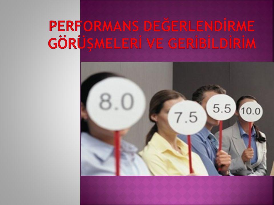  Performans değerlendirme görüşmesi, personele geçmiş performansı ya da gelecek potansiyeli hakkında geribildirim veren ve gelecekteki gelişme düzeyini ve yönünü planlayan bir performans inceleme toplantısıdır.