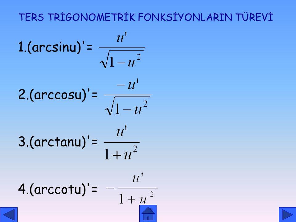 TERS FONKSİYONUN TÜREVİ KURAL: f'(x) 0 ise ÖRNEK: f(x)=x 3 -1, (f -1 )'(-9)=? ÇÖZÜM: y=-9, x=-2
