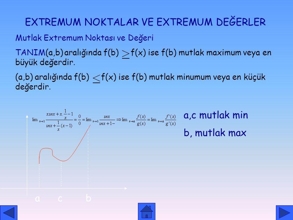 ÖRNEK f(x)=x 3 -9x 2 +24x-7 fonksiyonunun artan veya azalan olup olmadığını inceleyelim. ÇÖZÜM:f'(x)=3x 2 -18x+24 f'(x)=0, x 1 =2 x 2 =4 x - 2 4 f'(x)