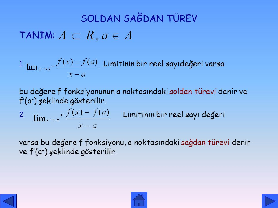 ÖRNEK: f: R R, f(x)=x 2 fonksiyonunun x=2 noktasındaki türevini bulalım. ÇÖZÜM= f(x)=x 2 fonksiyonu x=2 de süreklidir