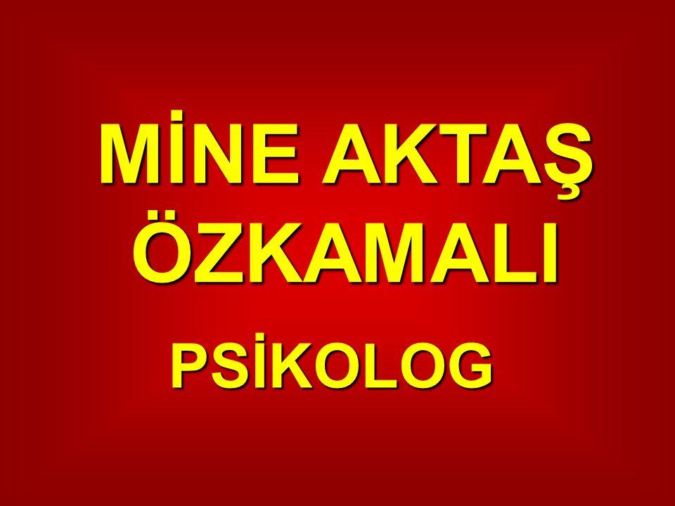 MİNE AKTAŞ ÖZKAMALI PSİKOLOG