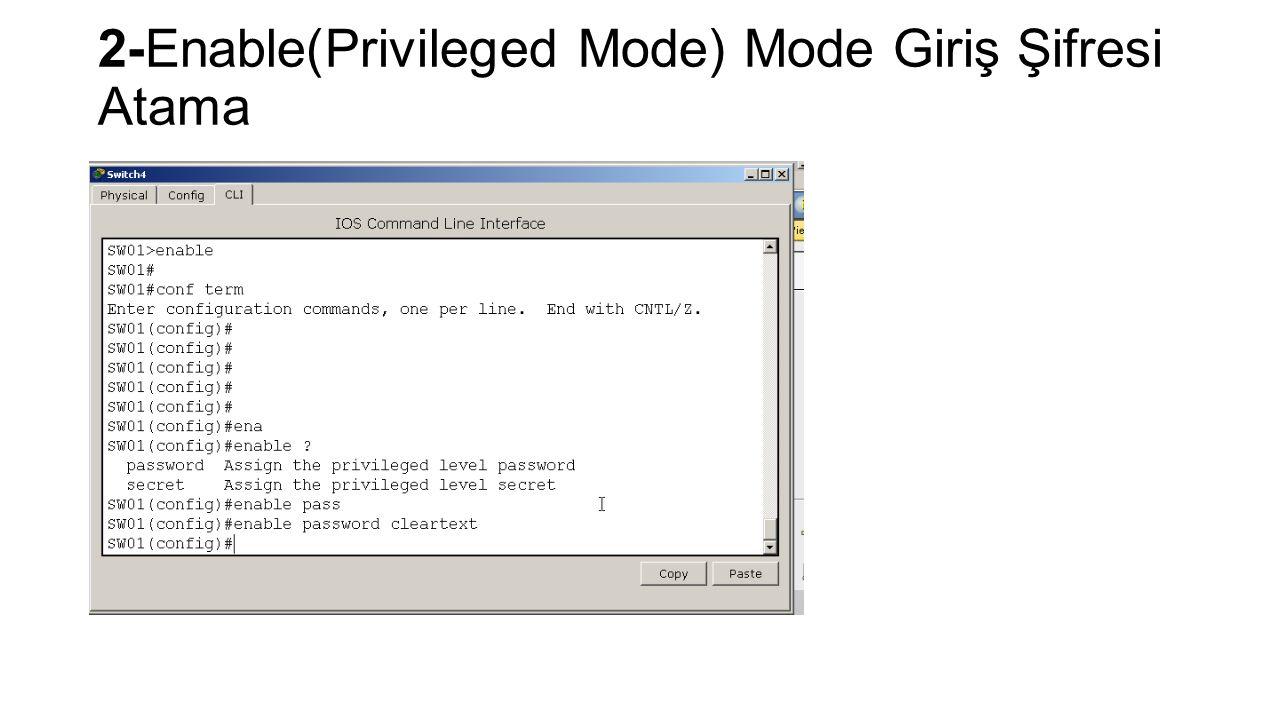 2-Enable(Privileged Mode) Mode Giriş Şifresi Atama