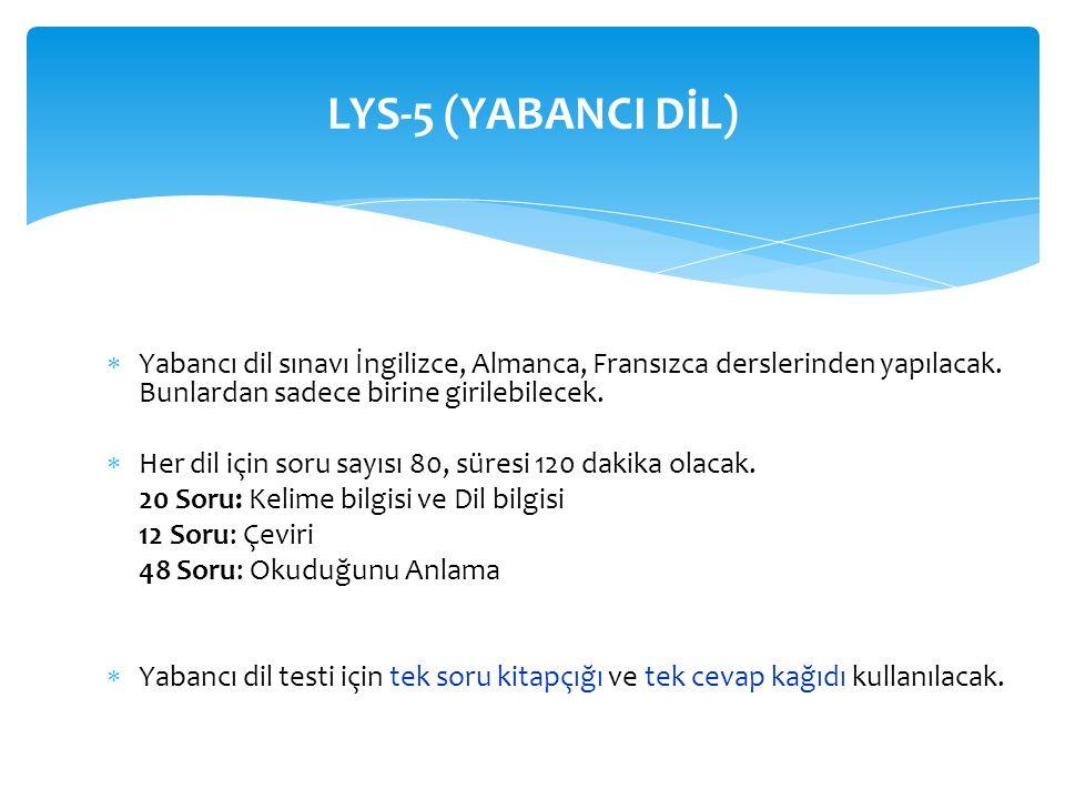  Yabancı dil sınavı İngilizce, Almanca, Fransızca derslerinden yapılacak.