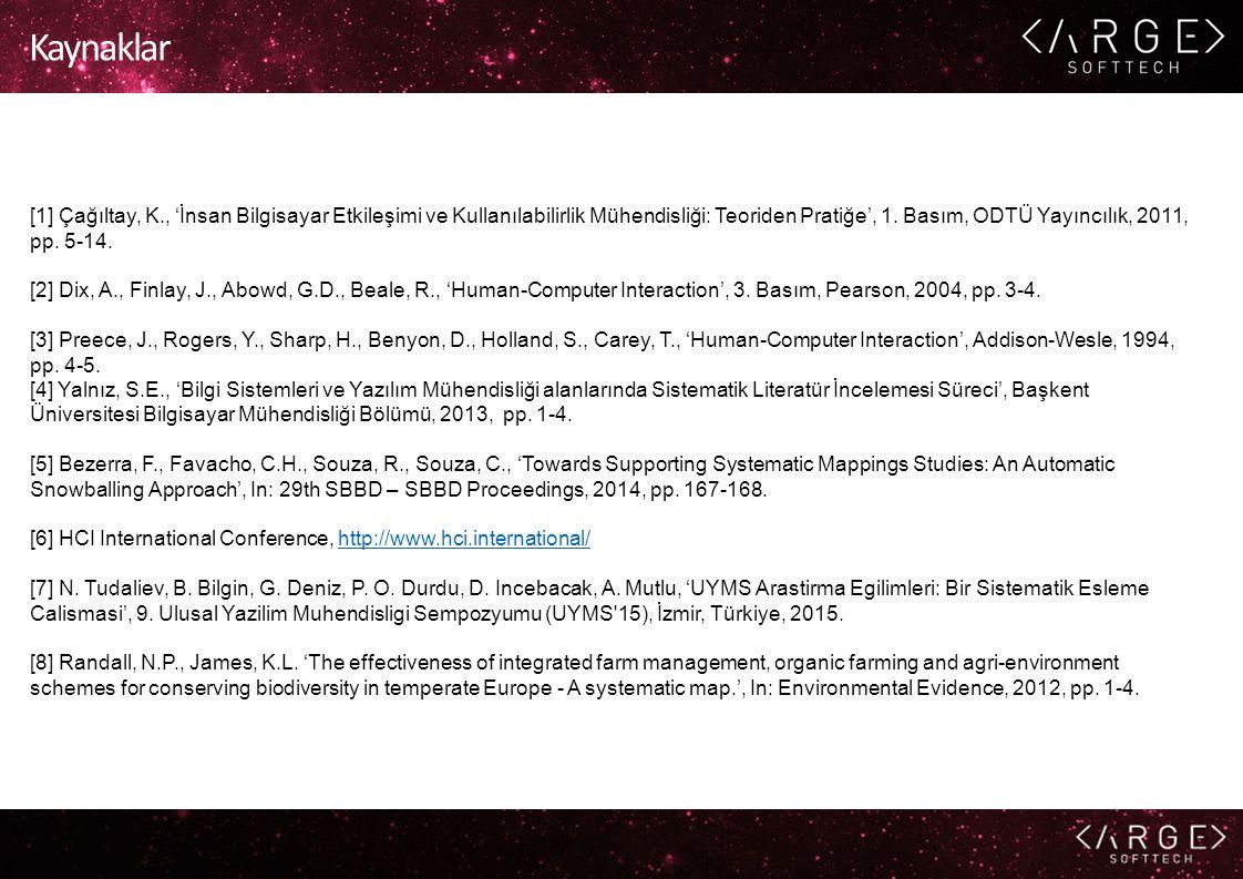 Kaynaklar [1] Çağıltay, K., 'İnsan Bilgisayar Etkileşimi ve Kullanılabilirlik Mühendisliği: Teoriden Pratiğe', 1.