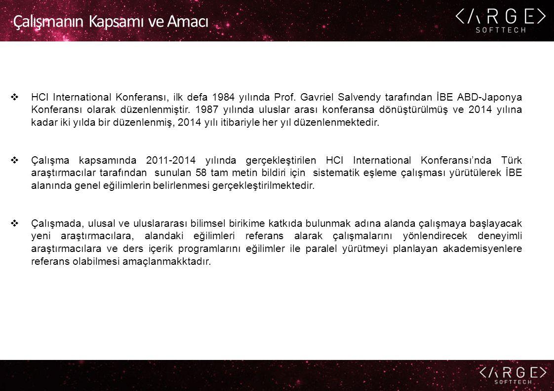 Çalışmanın Kapsamı ve Amacı  HCI International Konferansı, ilk defa 1984 yılında Prof.