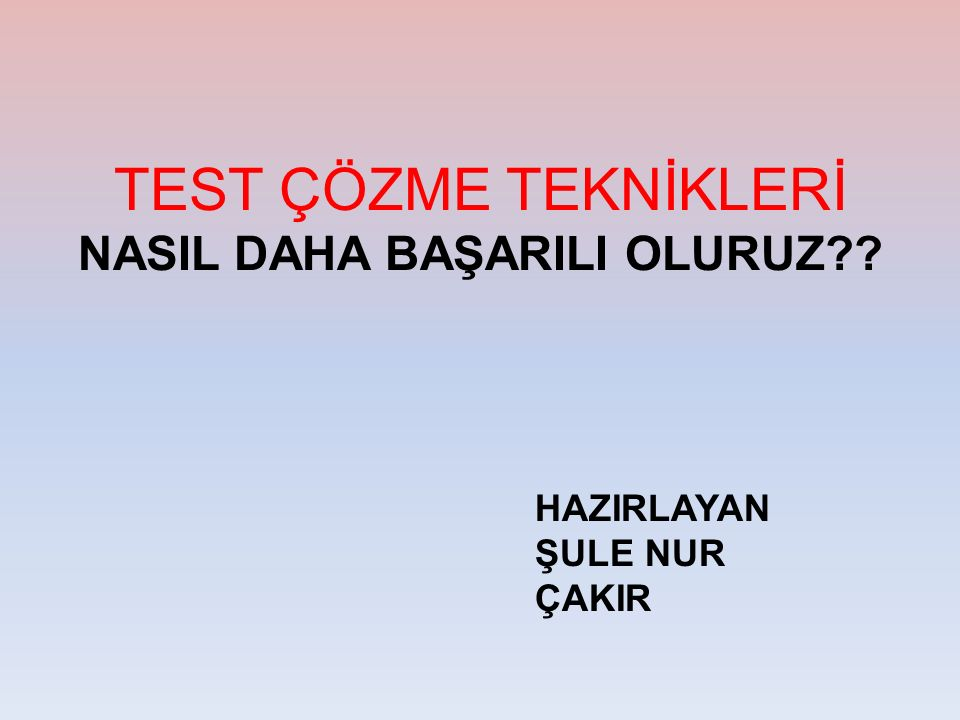 Sınavla İlgili Şikayetler (1) İLK DOĞRU GÖRDÜĞÜM CEVABI İŞARETLİYORUM, DİĞERLERİNE BAKMIYORUM.
