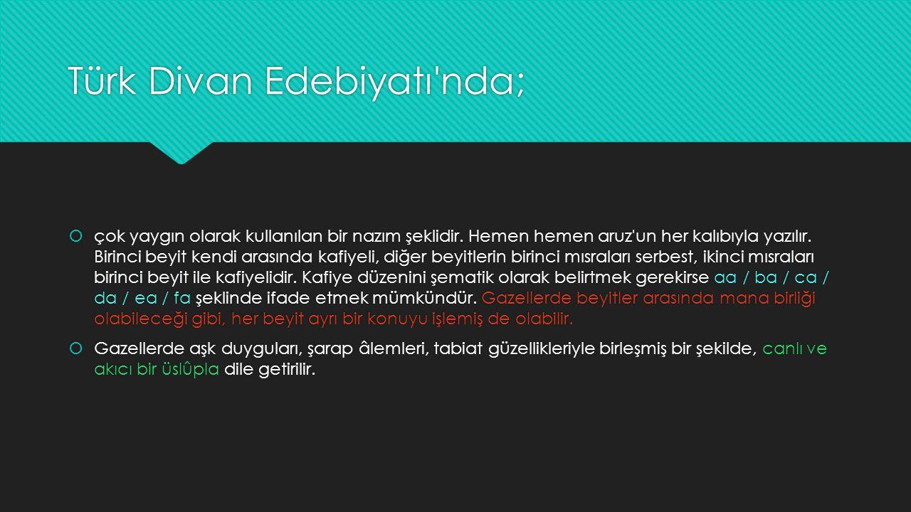 Türk Divan Edebiyatı'nda;  çok yaygın olarak kullanılan bir nazım şeklidir. Hemen hemen aruz'un her kalıbıyla yazılır. Birinci beyit kendi arasında k