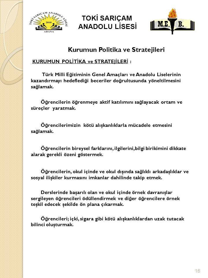 15 DEĞERLERİMİZ 1. Atatürk ilkelerini benimseyen öğrenciler yetiştirmek.
