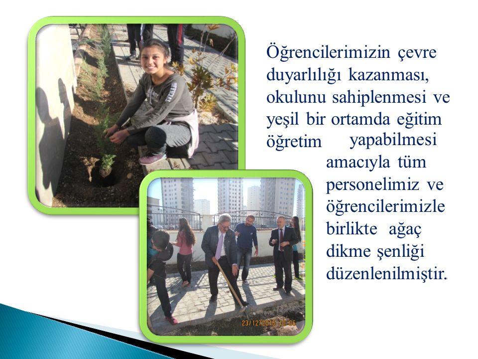 yapabilmesi amacıyla tüm personelimiz ve öğrencilerimizle birlikte ağaç dikme şenliği düzenlenilmiştir.