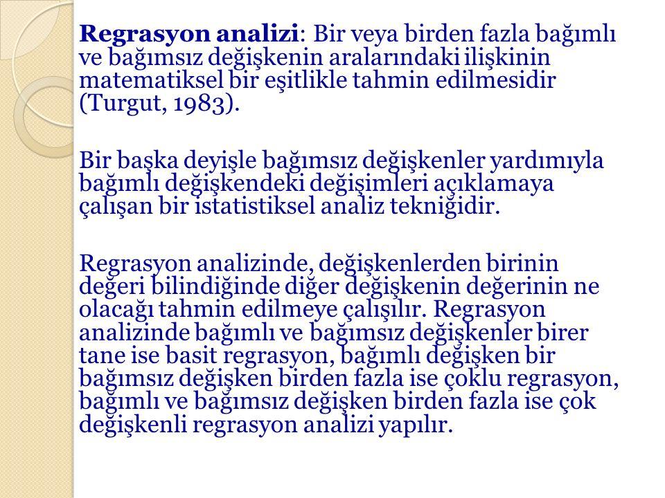 Regrasyon analizi: Bir veya birden fazla bağımlı ve bağımsız değişkenin aralarındaki ilişkinin matematiksel bir eşitlikle tahmin edilmesidir (Turgut, 1983).