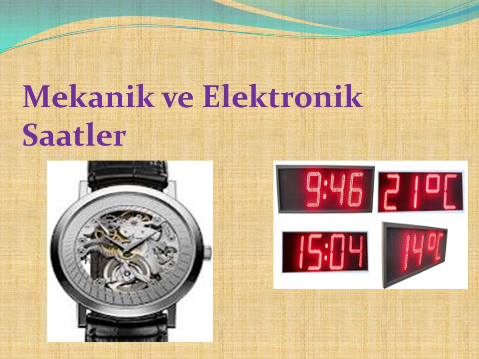 Mekanik ve Elektronik Saatler