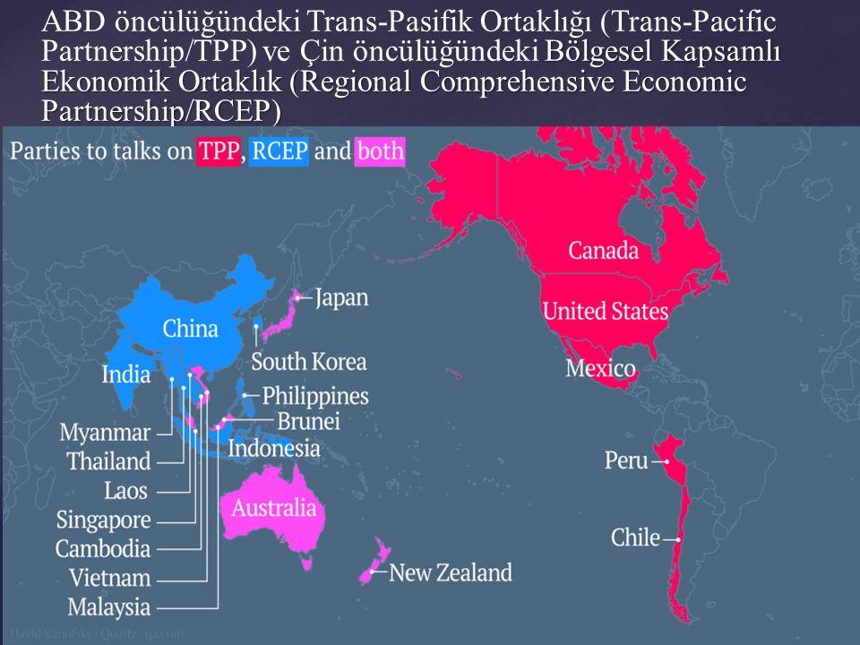 Bölgesel Kapsamlı Ekonomik Ortaklık (Regional Comprehensive Economic Partnership/RCEP) ABD öncülüğündeki Trans-Pasifik Ortaklığı (Trans-Pacific Partnership/TPP) ve Çin öncülüğündeki Bölgesel Kapsamlı Ekonomik Ortaklık (Regional Comprehensive Economic Partnership/RCEP)