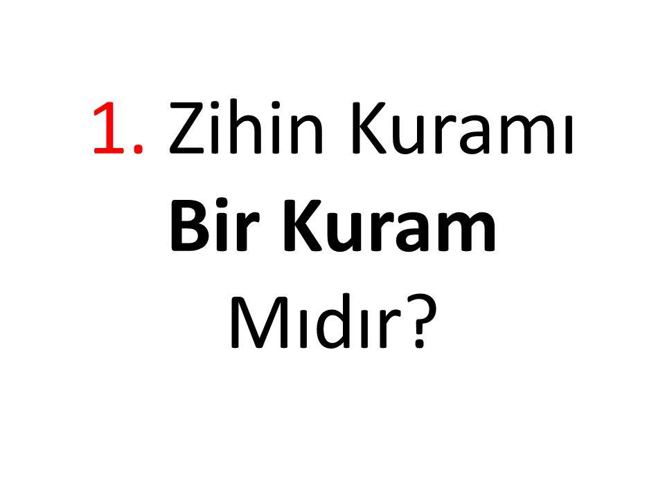 1. Zihin Kuramı Bir Kuram Mıdır?