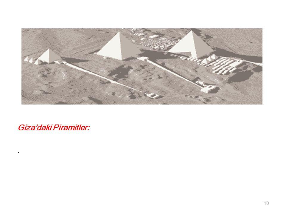 Giza'daki Piramitler:. 10