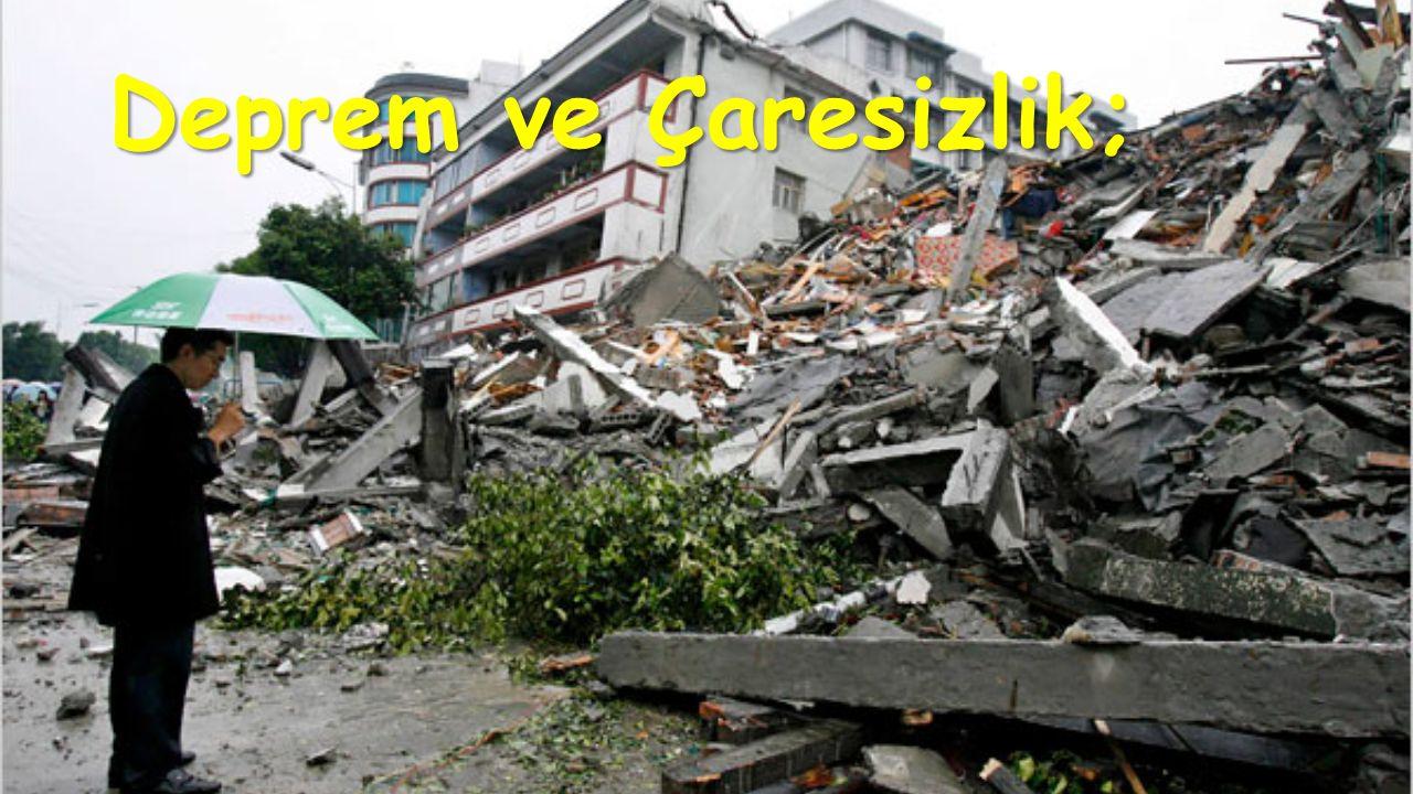 Deprem ve Çaresizlik;