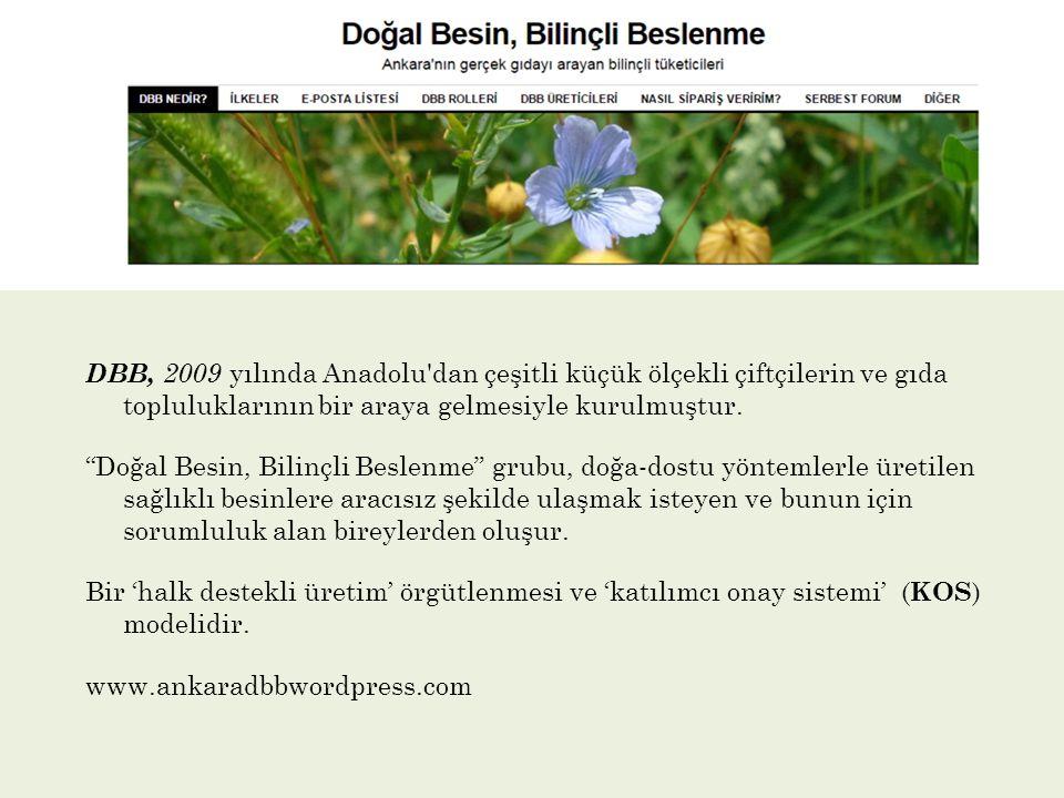 """DBB, 2009 yılında Anadolu'dan çeşitli küçük ölçekli çiftçilerin ve gıda topluluklarının bir araya gelmesiyle kurulmuştur. """"Doğal Besin, Bilinçli Besle"""