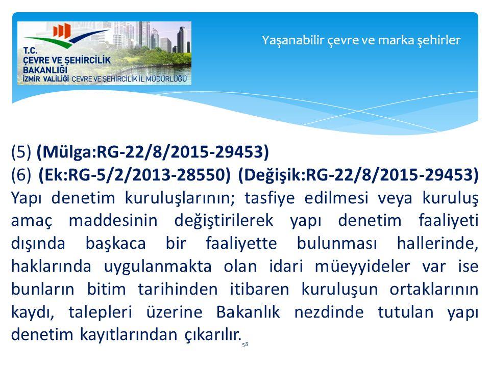 (5) (Mülga:RG-22/8/2015-29453) (6) (Ek:RG-5/2/2013-28550) (Değişik:RG-22/8/2015-29453) Yapı denetim kuruluşlarının; tasfiye edilmesi veya kuruluş amaç