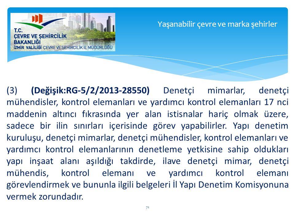 (3) (Değişik:RG-5/2/2013-28550) Denetçi mimarlar, denetçi mühendisler, kontrol elemanları ve yardımcı kontrol elemanları 17 nci maddenin altıncı fıkra