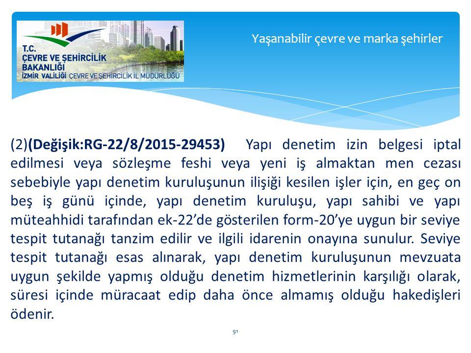 (2)(Değişik:RG-22/8/2015-29453) Yapı denetim izin belgesi iptal edilmesi veya sözleşme feshi veya yeni iş almaktan men cezası sebebiyle yapı denetim k