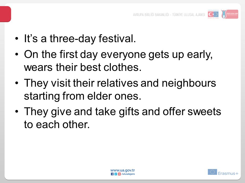 It's a three-day festival.On the first day everyone gets up early, wears their best clothes.