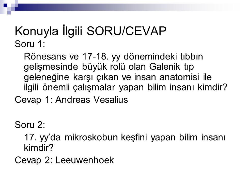 Konuyla İlgili SORU/CEVAP Soru 1: Rönesans ve 17-18.