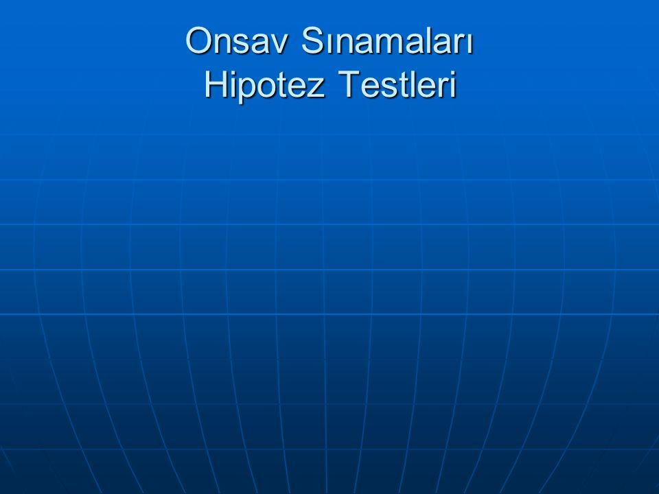 Onsav Sınamaları Hipotez Testleri