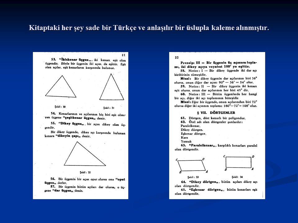 Kitaptaki her şey sade bir Türkçe ve anlaşılır bir üslupla kaleme alınmıştır.