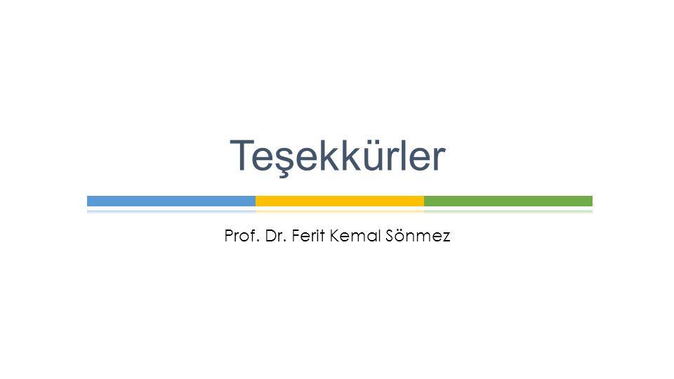 Prof. Dr. Ferit Kemal Sönmez Teşekkürler