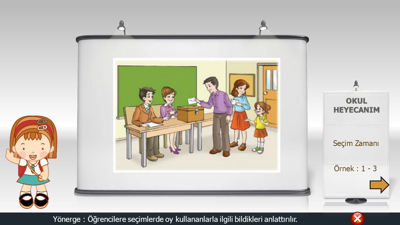 SINIF: 1 DERS: HAYAT BİLGİSİ KONU: SEÇİM ZAMANI Derse Geç KAZANIM: A.1.11. Okulda ve sınıfta demokrasi kültürünün gerektirdiği davranışları gözlemler.