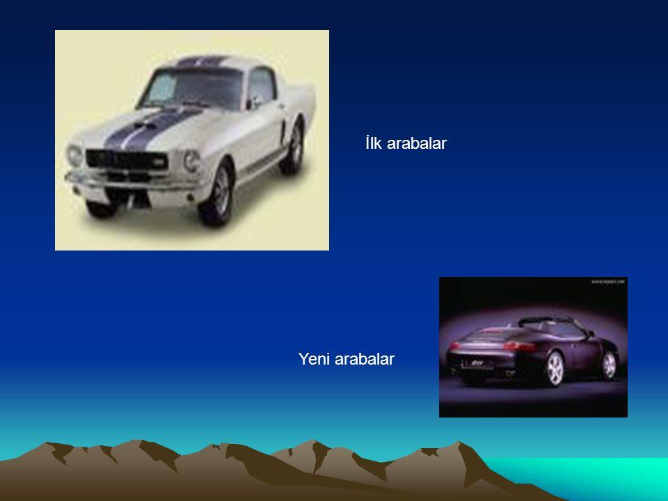 İlk arabalar Yeni arabalar