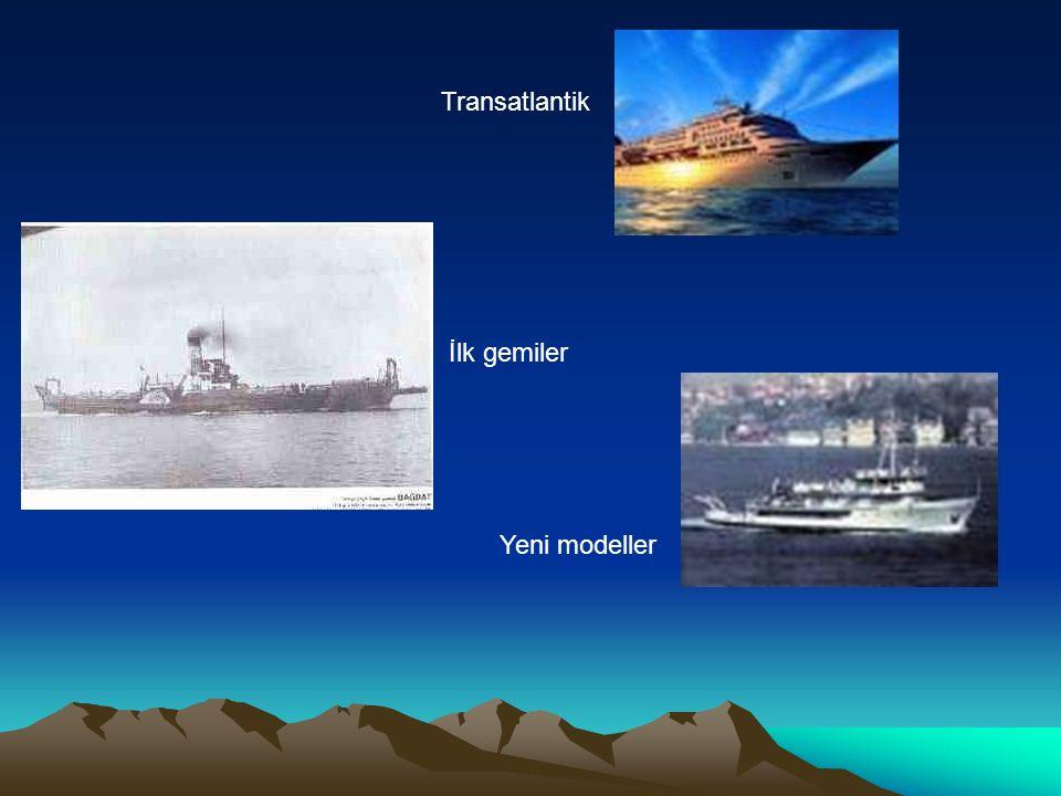 İlk gemiler Yeni modeller Transatlantik